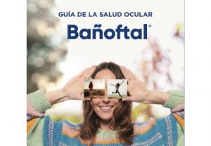 Bañoftal lanza la primera guía en cuidado ocular para proteger los ojos en tiempos de pandemia